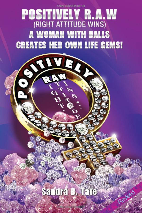 positively r.a.w.: a woman with balls creates her own life gems book cover